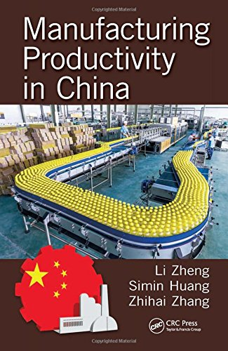 9781466595422: Manufacturing Productivity in China (Industrial and Systems Engineering Series)