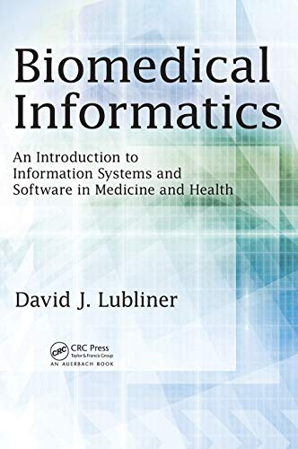 9781466596207: Biomedical Informatics: An Introduction to Information Systems and Software in Medicine and Health