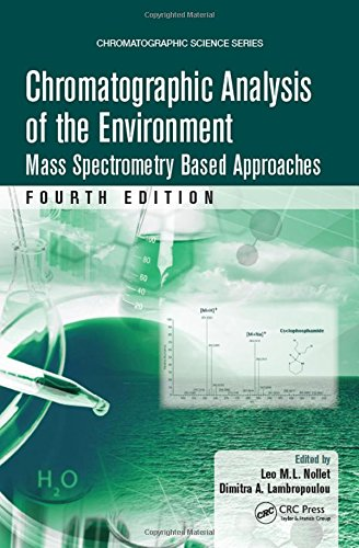 9781466597563: Chromatographic Analysis of the Environment: Mass Spectrometry Based Approaches, Fourth Edition (Chromatographic Science Series)