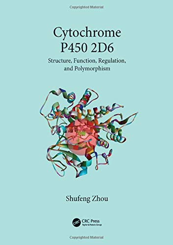 9781466597877: Cytochrome P450 2D6: Structure, Function, Regulation and Polymorphism