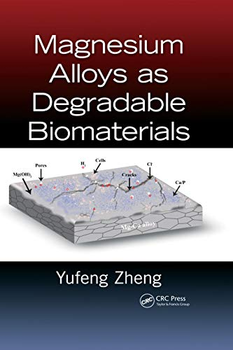 9781466598041: Magnesium Alloys as Degradable Biomaterials