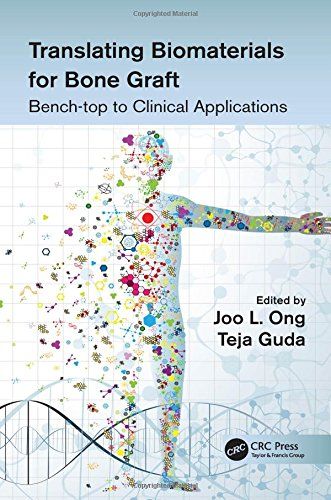 9781466598621: Translating Biomaterials for Bone Graft: Bench-top to Clinical Applications