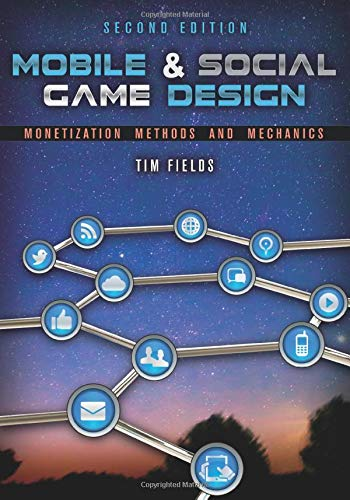 9781466598683: Mobile & Social Game Design: Monetization Methods and Mechanics, Second Edition