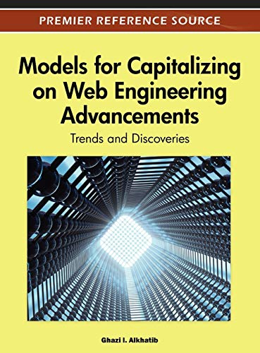 9781466600232: Models for Capitalizing on Web Engineering Advancements: Trends and Discoveries
