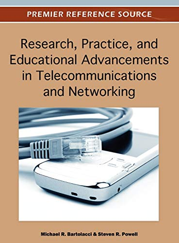 9781466600508: Research, Practice, and Educational Advancements in Telecommunications and Networking