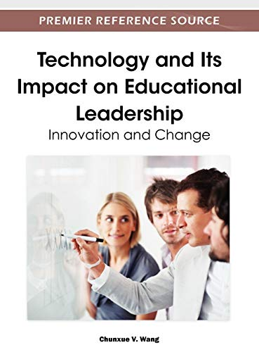 9781466600621: Technology and Its Impact on Educational Leadership: Innovation and Change