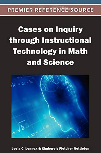 9781466600683: Cases on Inquiry through Instructional Technology in Math and Science