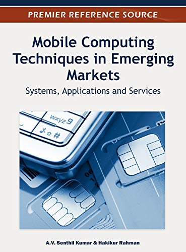 9781466600805: Mobile Computing Techniques in Emerging Markets: Systems, Applications and Services (Premier Reference Source)