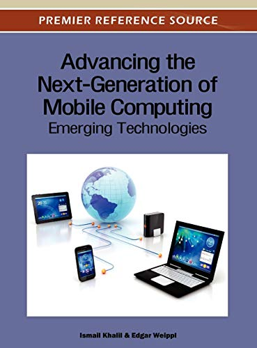 Advancing the Next-Generation of Mobile Computing: Emerging Technologies: Ismail Khalil
