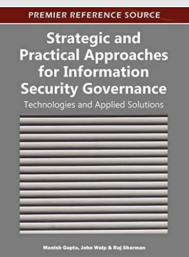 Strategic and Practical Approaches for Information Security: Manish Gupta