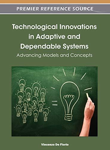 9781466602557: Technological Innovations in Adaptive and Dependable Systems: Advancing Models and Concepts