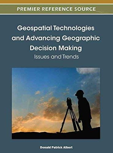 9781466602601: Geospatial Technologies and Advancing Geographic Decision Making: Issues and Trends