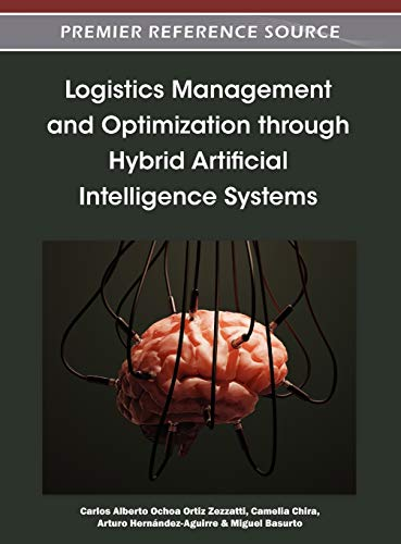 9781466602977: Logistics Management and Optimization through Hybrid Artificial Intelligence Systems