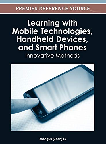 Learning with Mobile Technologies, Handheld Devices and: Zhongyu (Joan) Lu
