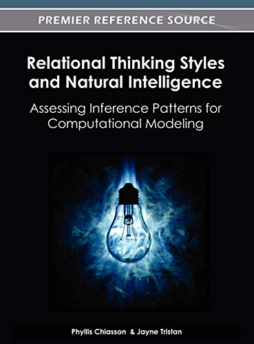 Relational Thinking Styles and Natural Intelligence: Assessing Inference Patterns for Computational Modeling (9781466609723) by Phyllis Chiasson; Jayne Tristan