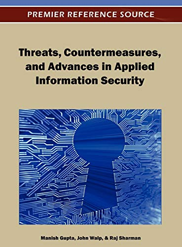 Threats, Countermeasures and Advances in Applied Information: Manish Gupta; Manish