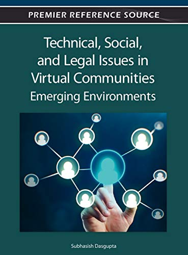 9781466615533: Technical, Social, and Legal Issues in Virtual Communities: Emerging Environments: Emerging Environments