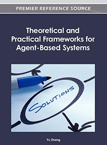 Theoretical and Practical Frameworks for Agent-Based Systems: Yu Zhang