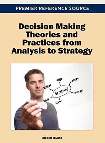 9781466615892: Decision Making Theories and Practices from Analysis to Strategy