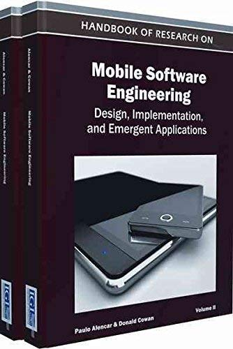 9781466616103: Handbook of Research on Mobile Software Engineering: Design, Implementation and Emergent Applications (2 Vol)
