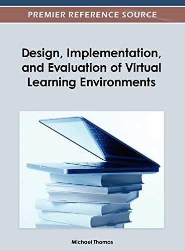 9781466617704: Design, Implementation, and Evaluation of Virtual Learning Environments
