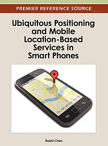9781466618275: Ubiquitous Positioning and Mobile Location-Based Services in Smart Phones