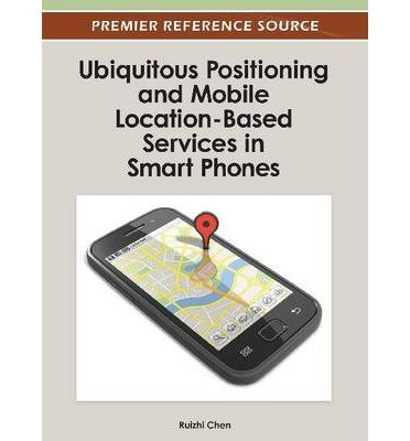 9781466618299: Ubiquitous Positioning and Mobile Location-Based Services in Smart Phones