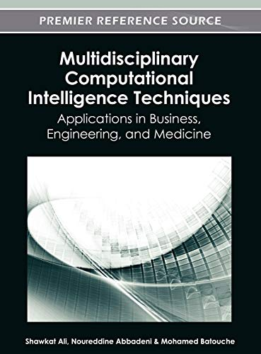 9781466618305: Multidisciplinary Computational Intelligence Techniques: Applications in Business, Engineering, and Medicine