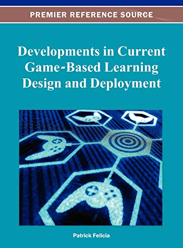 Developments in Current Game-Based Learning Design and Deployment: Patrick Felicia
