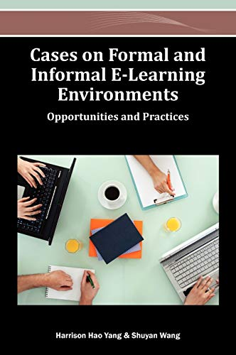 9781466619302: Cases on Formal and Informal E-Learning Environments: Opportunities and Practices