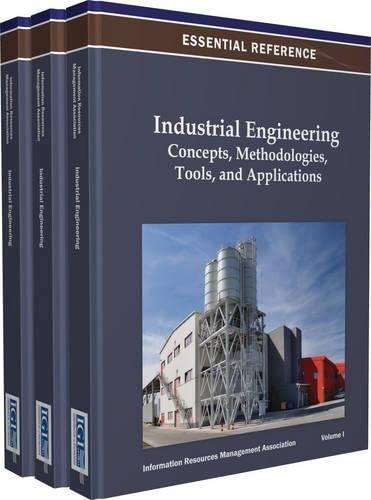 9781466619456: Industrial Engineering: Concepts, Methodologies, Tools, and Applications
