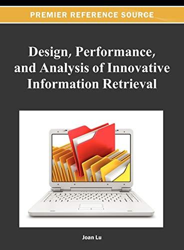 Design, Performance, and Analysis of Innovative Information Retrieval: Zhongyu (Joan) Lu