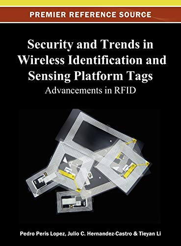 Security and Trends in Wireless Identification and Sensing Platform Tags: Advancements in RFID: ...