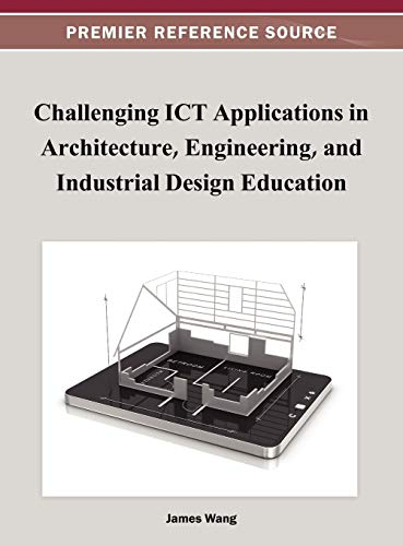 Challenging ICT Applications in Architecture, Engineering, and Industrial Design Education: James ...