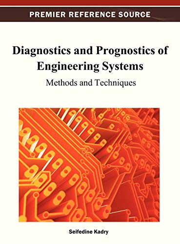 9781466620957: Diagnostics and Prognostics of Engineering Systems: Methods and Techniques