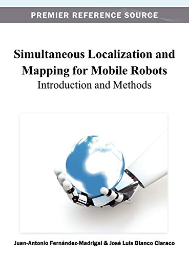 9781466621046: Simultaneous Localization and Mapping for Mobile Robots: Introduction and Methods (Advances in Computational Intelligence and Robotics)