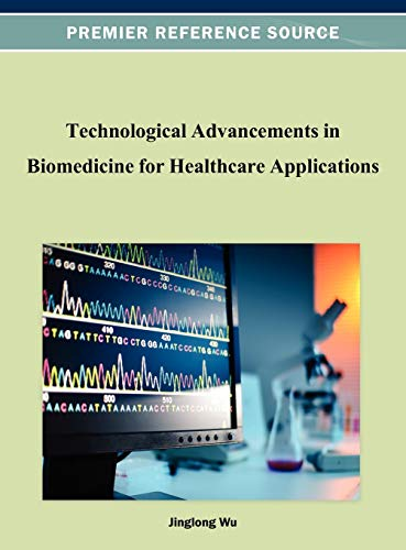 9781466621961: Technological Advancements in Biomedicine for Healthcare Applications