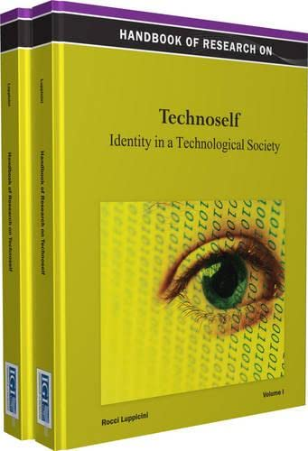 Handbook of Research on Technoself: Identity in a Technological Society: Luppicini, Rocci (Editor)
