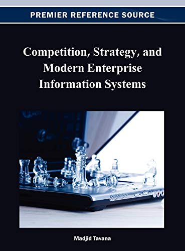 9781466624641: Competition, Strategy, and Modern Enterprise Information Systems