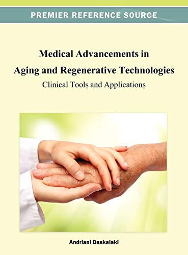 9781466625068: Medical Advancements in Aging and Regenerative Technologies: Clinical Tools and Applications