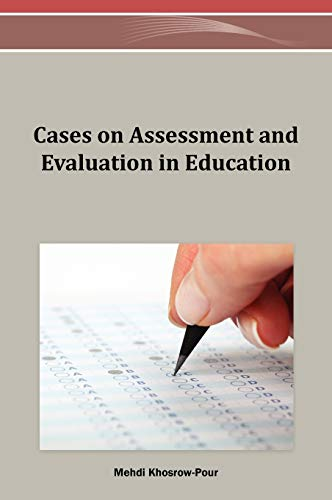 9781466626218: Cases on Assessment and Evaluation in Education