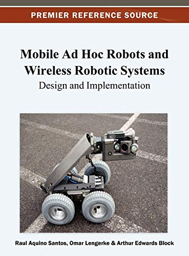 9781466626584: Mobile Ad Hoc Robots and Wireless Robotic Systems: Design and Implementation (Premier Reference Source)