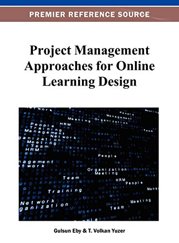 9781466628304: Project Management Approaches for Online Learning Design