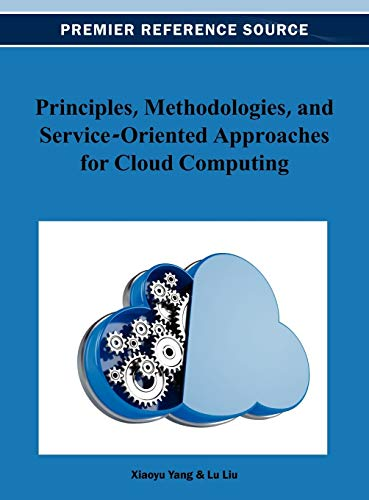 9781466628540: Principles, Methodologies, and Service-Oriented Approaches for Cloud Computing
