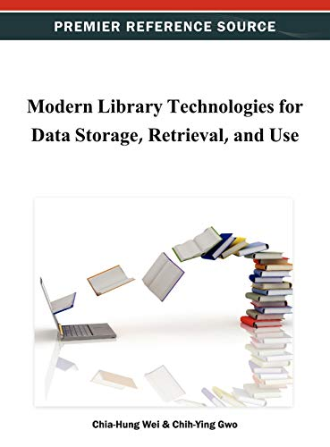 9781466629288: Modern Library Technologies for Data Storage, Retrieval, and Use