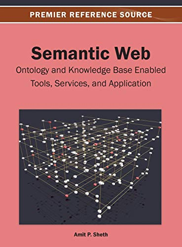 9781466636101: Semantic Web: Ontology and Knowledge Base Enabled Tools, Services, and Applications