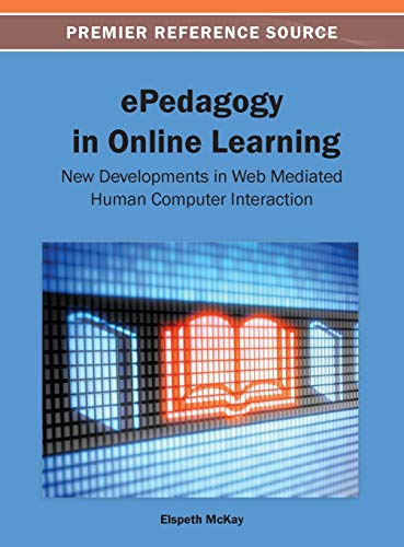 9781466636491: ePedagogy in Online Learning: New Developments in Web Mediated Human Computer Interaction