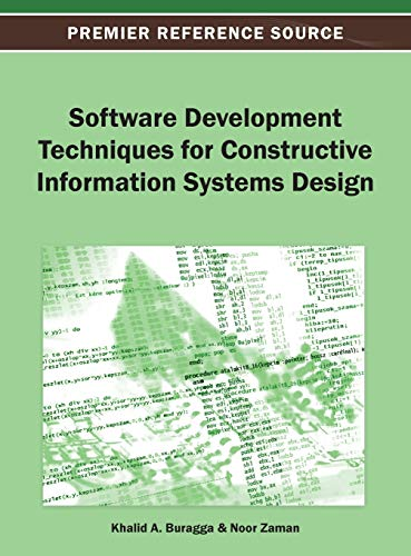 Software Development Techniques for Constructive Information Systems Design: Khalid A. Buragga