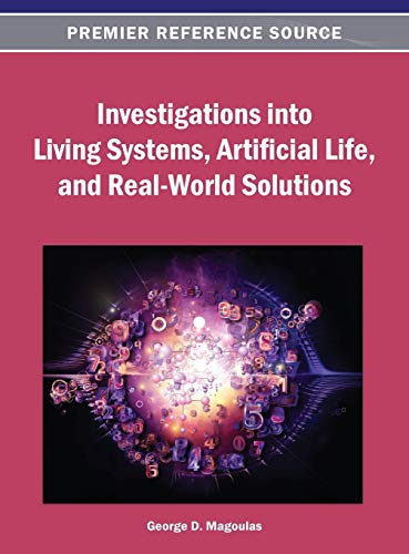 9781466638907: Investigations into Living Systems, Artificial Life, and Real-World Solutions