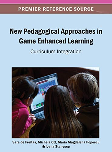 9781466639508: New Pedagogical Approaches in Game Enhanced Learning: Curriculum Integration